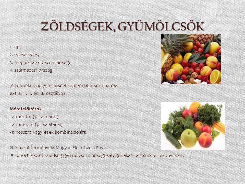 ZÖLDSÉGEK, GYÜMÖLCSÖK ép, egészséges, megbízható piaci minőségű,