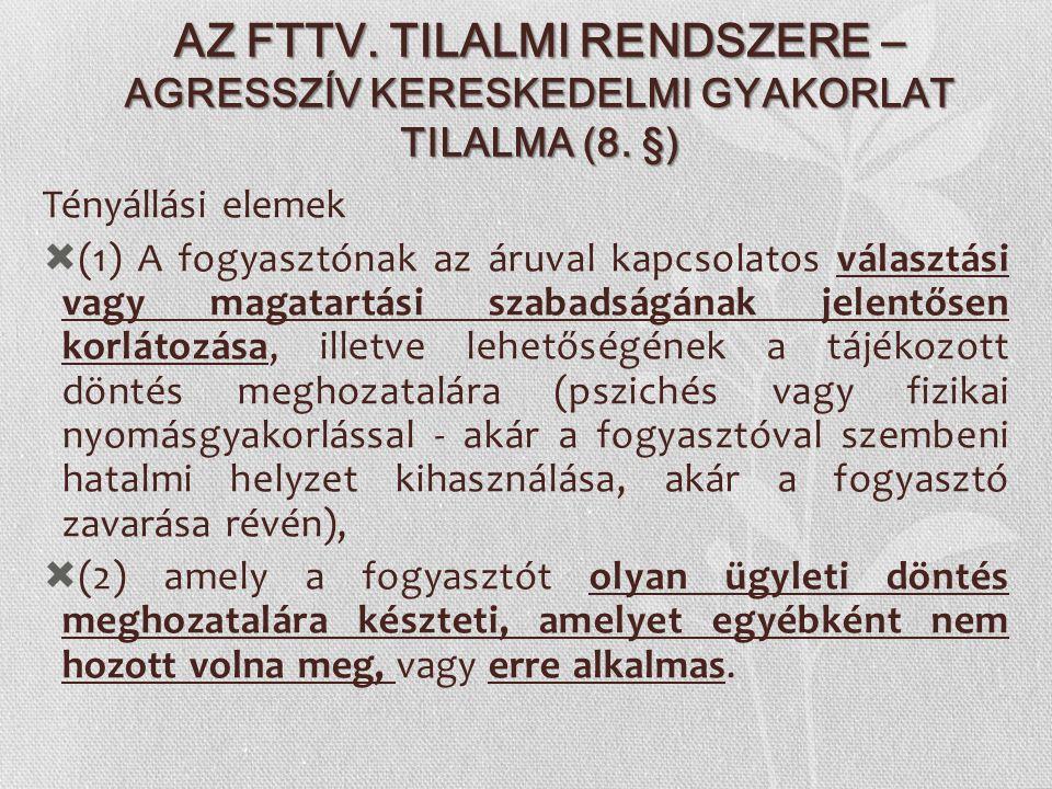 AZ FTTV. TILALMI RENDSZERE – AGRESSZÍV KERESKEDELMI GYAKORLAT TILALMA (8. §)