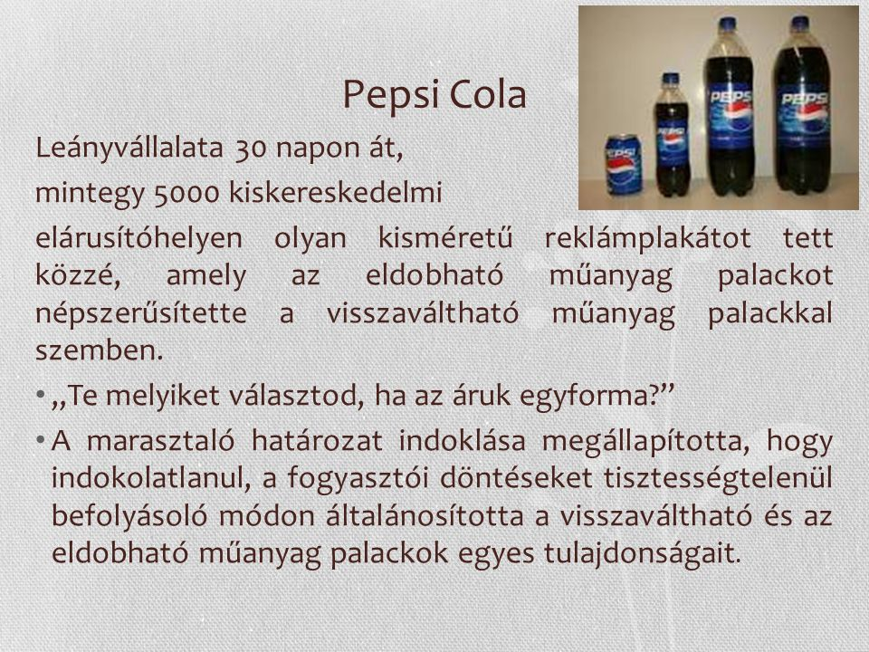Pepsi Cola Leányvállalata 30 napon át, mintegy 5000 kiskereskedelmi