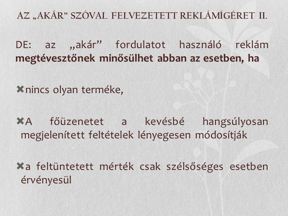 """AZ """"AKÁR SZÓVAL FELVEZETETT REKLÁMÍGÉRET II."""