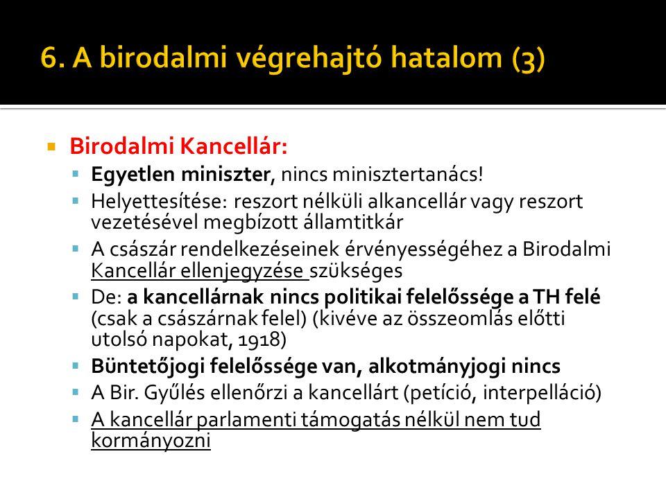 6. A birodalmi végrehajtó hatalom (3)