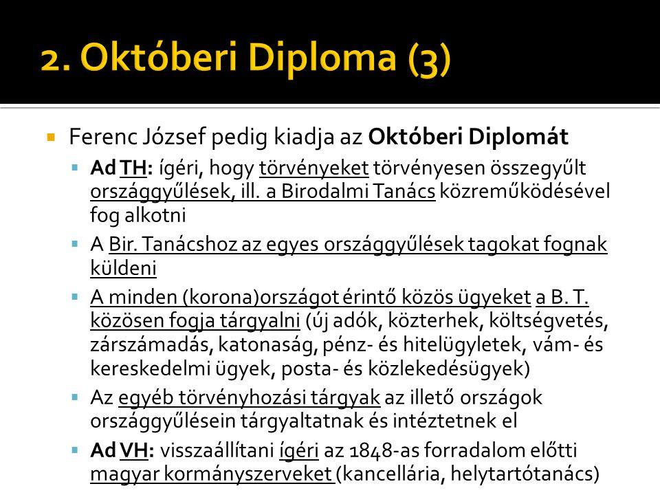 2. Októberi Diploma (3) Ferenc József pedig kiadja az Októberi Diplomát.