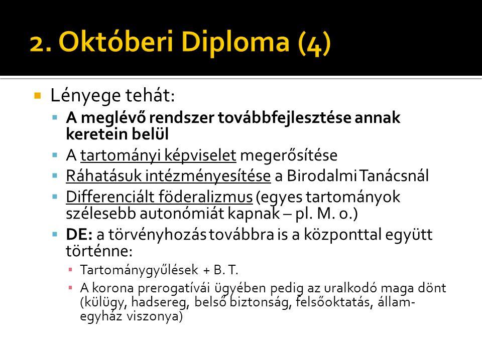 2. Októberi Diploma (4) Lényege tehát: