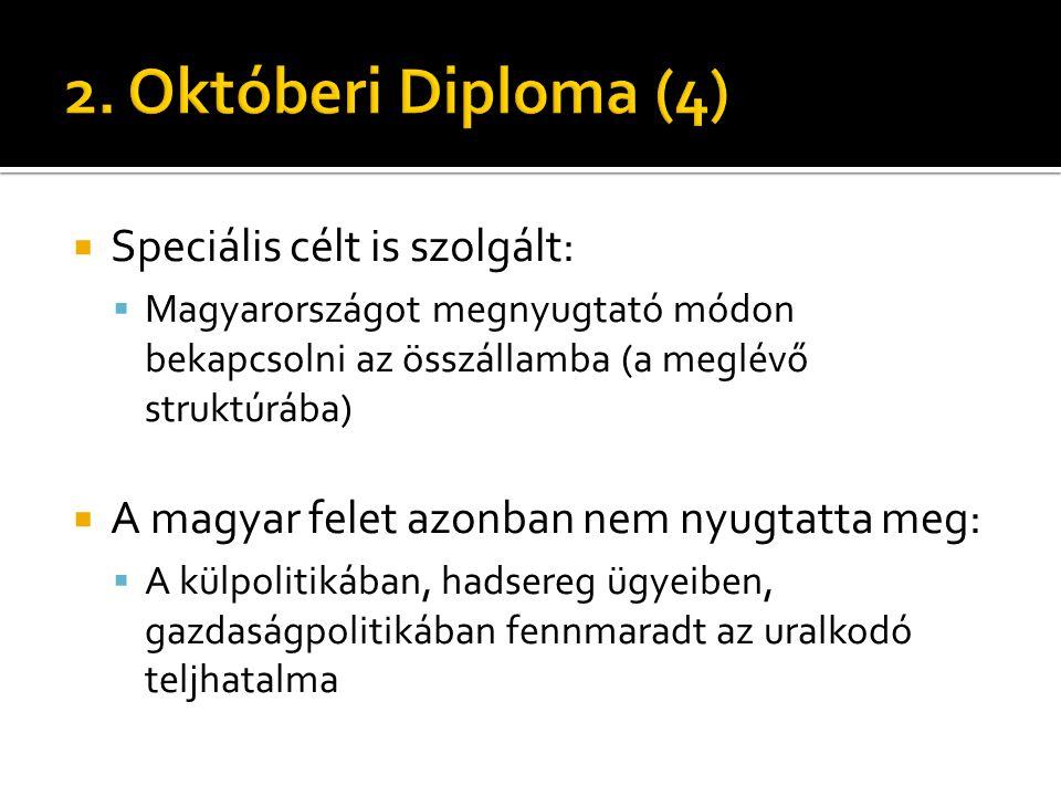 2. Októberi Diploma (4) Speciális célt is szolgált: