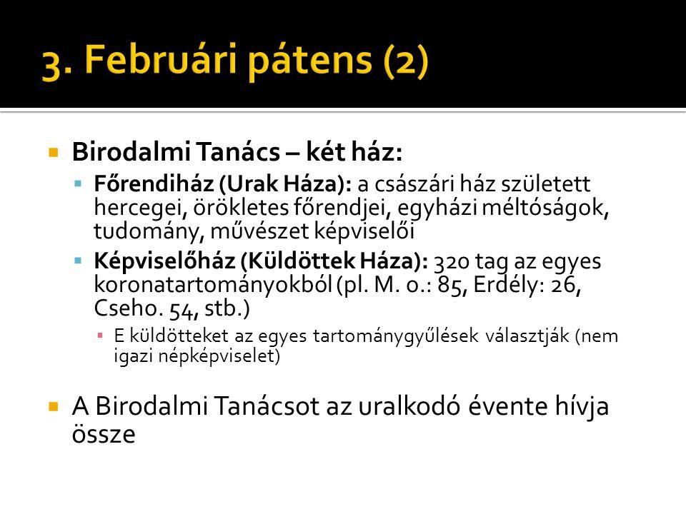 3. Februári pátens (2) Birodalmi Tanács – két ház: