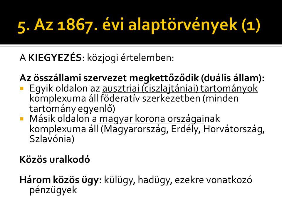 5. Az 1867. évi alaptörvények (1)