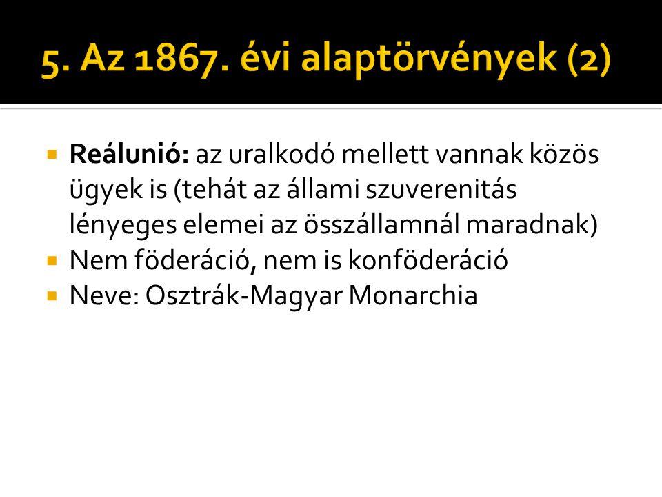 5. Az 1867. évi alaptörvények (2)