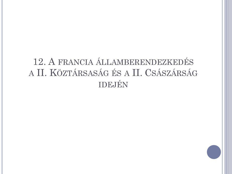 12. A francia államberendezkedés a II. Köztársaság és a II