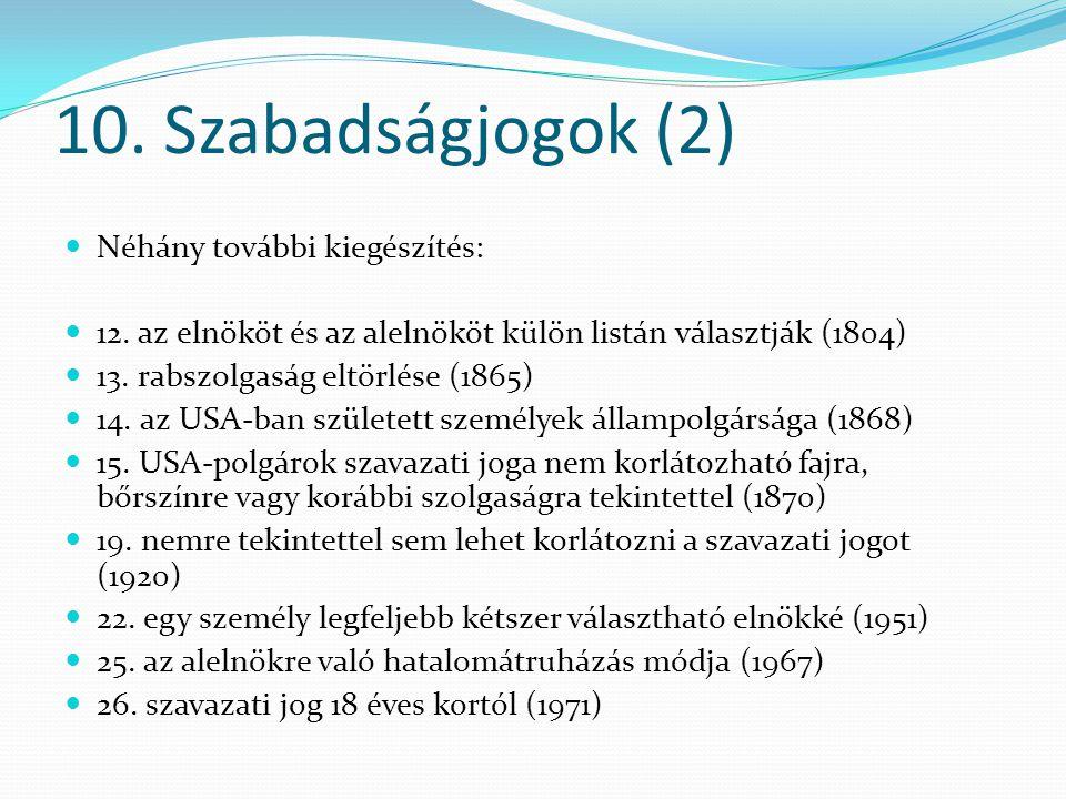 10. Szabadságjogok (2) Néhány további kiegészítés: