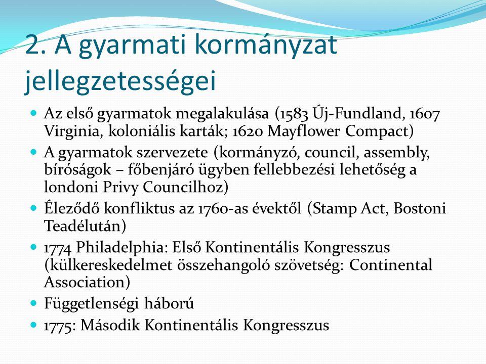 2. A gyarmati kormányzat jellegzetességei