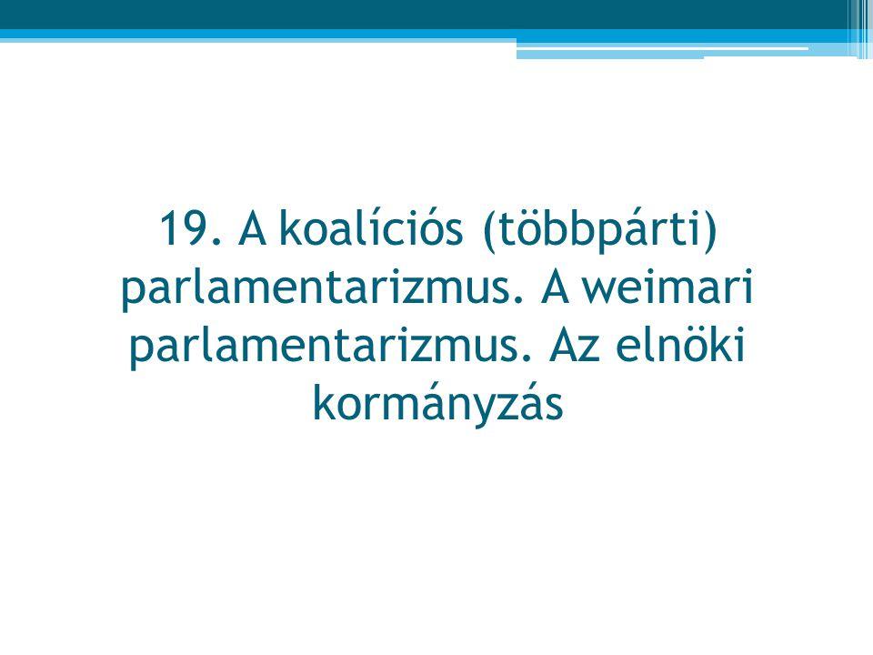19. A koalíciós (többpárti) parlamentarizmus