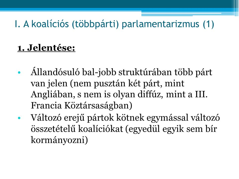 I. A koalíciós (többpárti) parlamentarizmus (1)