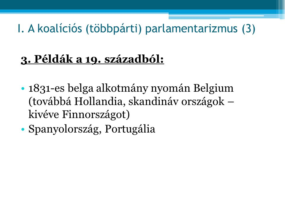 I. A koalíciós (többpárti) parlamentarizmus (3)