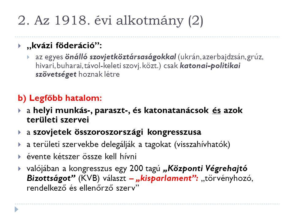 """2. Az 1918. évi alkotmány (2) """"kvázi föderáció : b) Legfőbb hatalom:"""