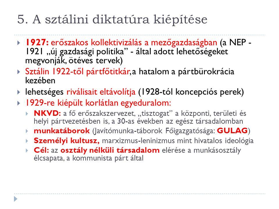 5. A sztálini diktatúra kiépítése