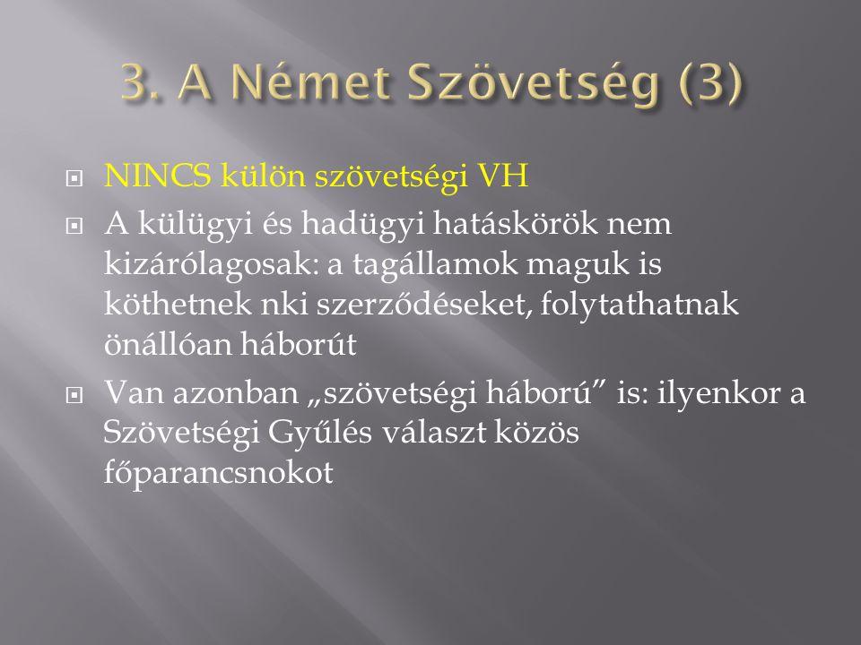 3. A Német Szövetség (3) NINCS külön szövetségi VH