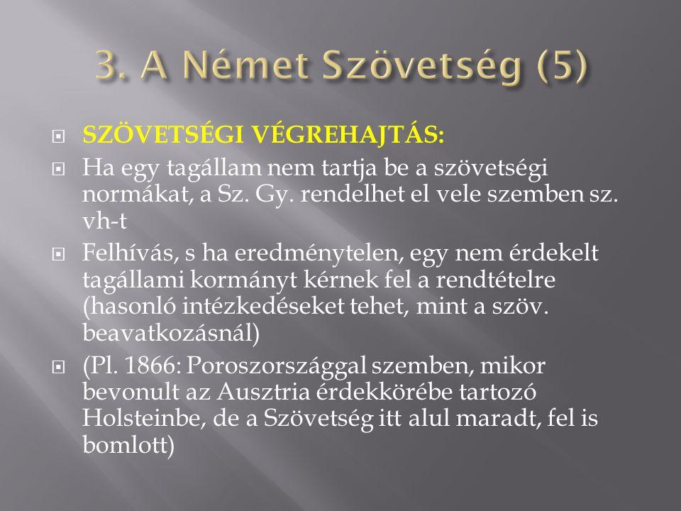 3. A Német Szövetség (5) SZÖVETSÉGI VÉGREHAJTÁS: