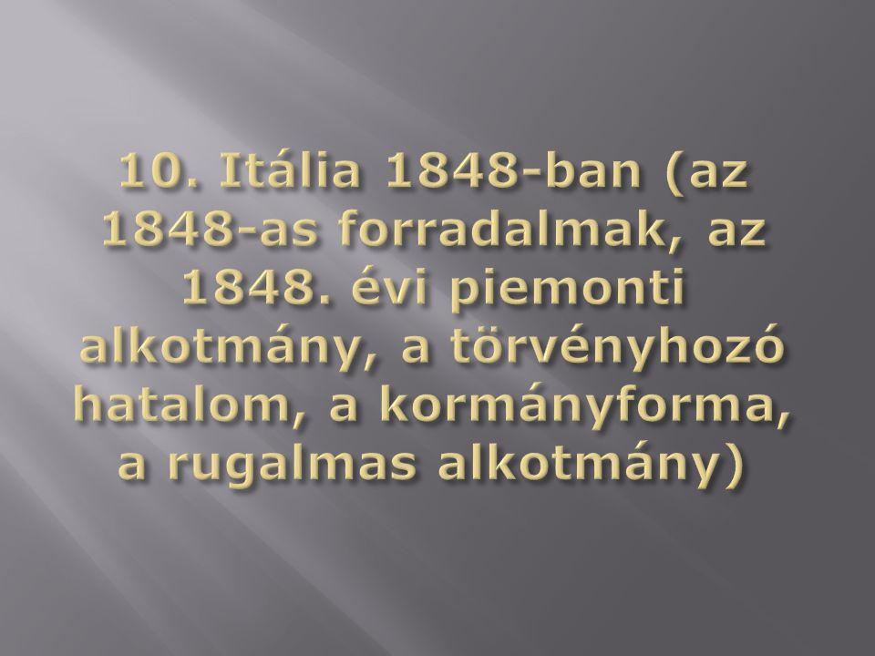 10. Itália 1848-ban (az 1848-as forradalmak, az 1848