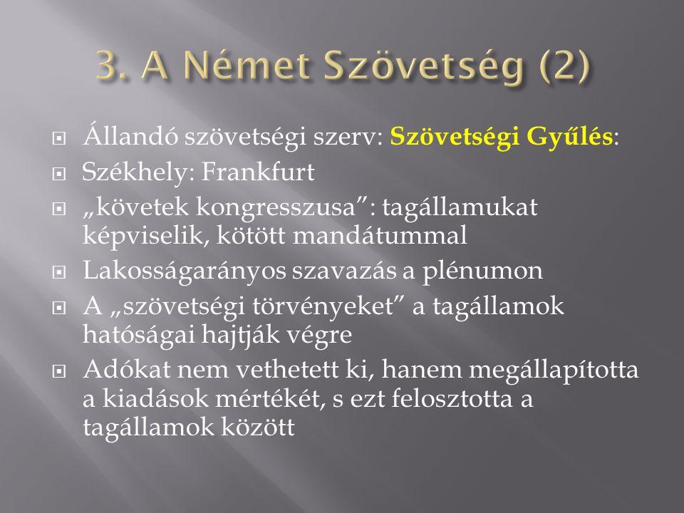3. A Német Szövetség (2) Állandó szövetségi szerv: Szövetségi Gyűlés: