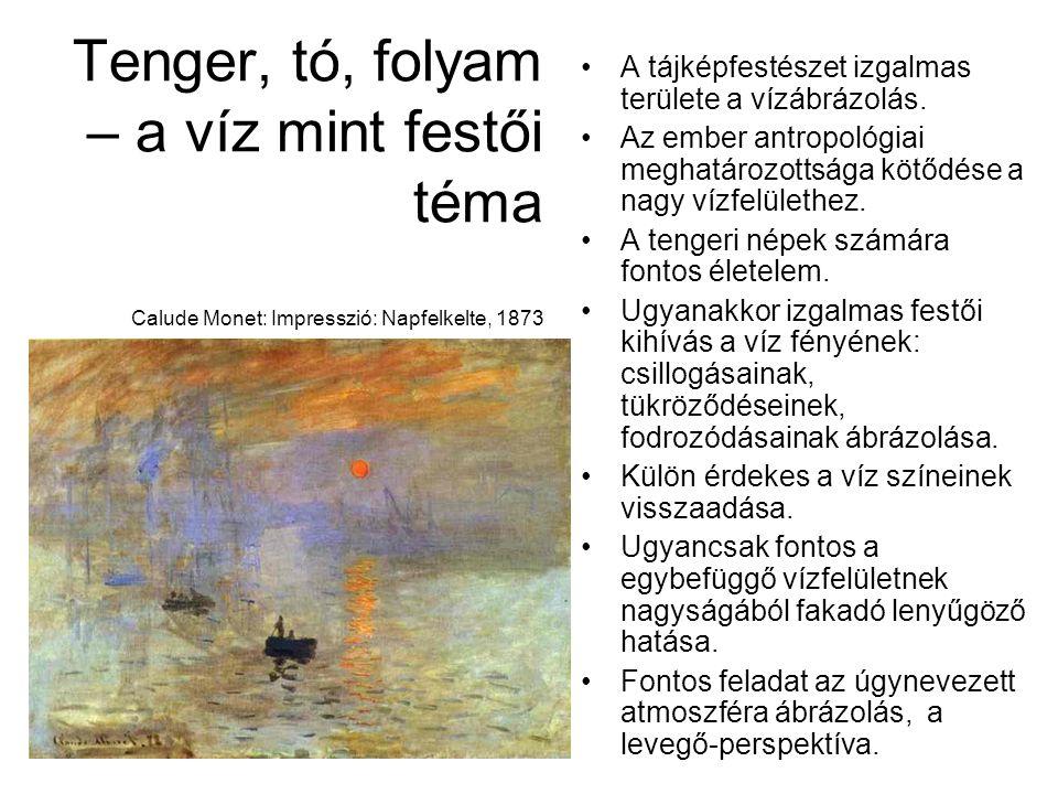 Tenger, tó, folyam – a víz mint festői téma Calude Monet: Impresszió: Napfelkelte, 1873
