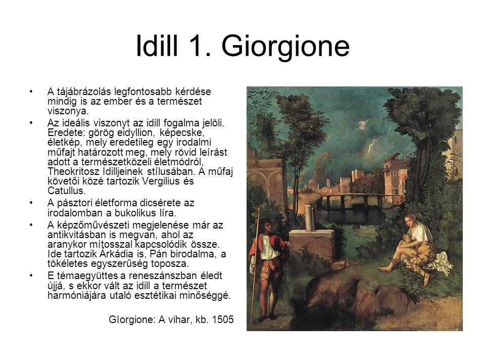 Idill 1. Giorgione A tájábrázolás legfontosabb kérdése mindig is az ember és a természet viszonya.