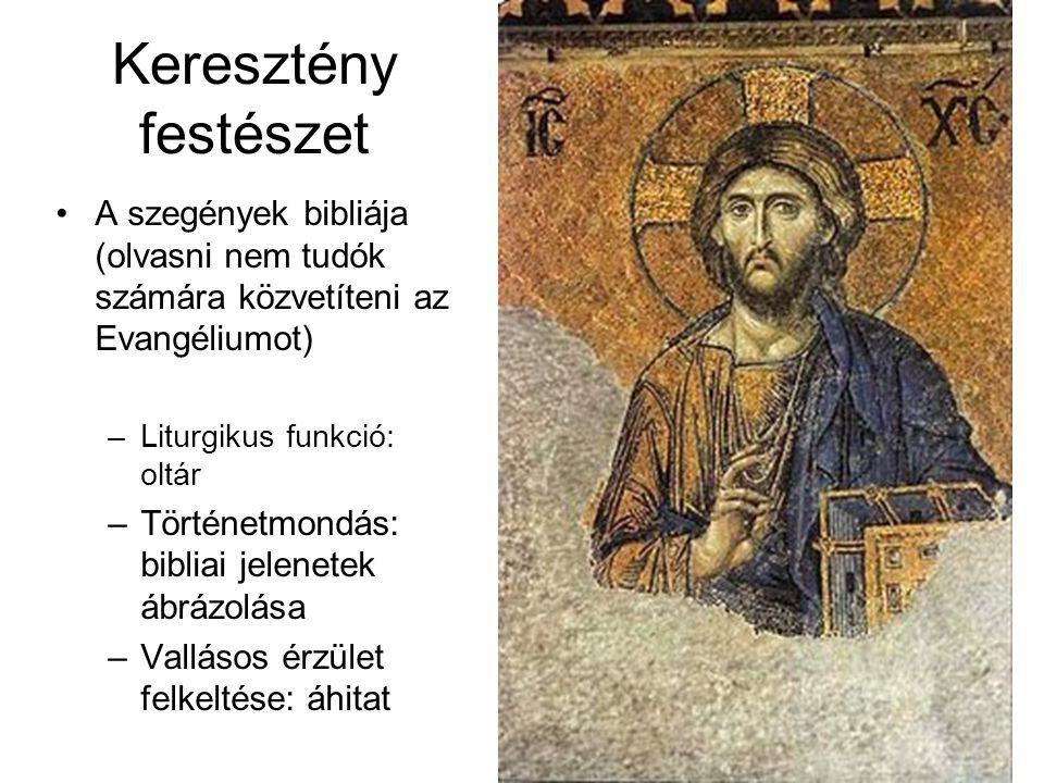 Keresztény festészet A szegények bibliája (olvasni nem tudók számára közvetíteni az Evangéliumot) Liturgikus funkció: oltár.