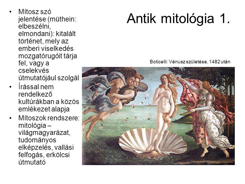 Antik mitológia 1. Boticelli: Vénusz születése, 1482 után