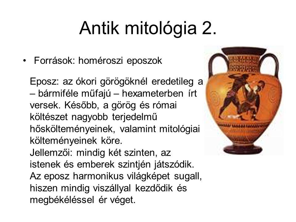 Antik mitológia 2. Források: homéroszi eposzok