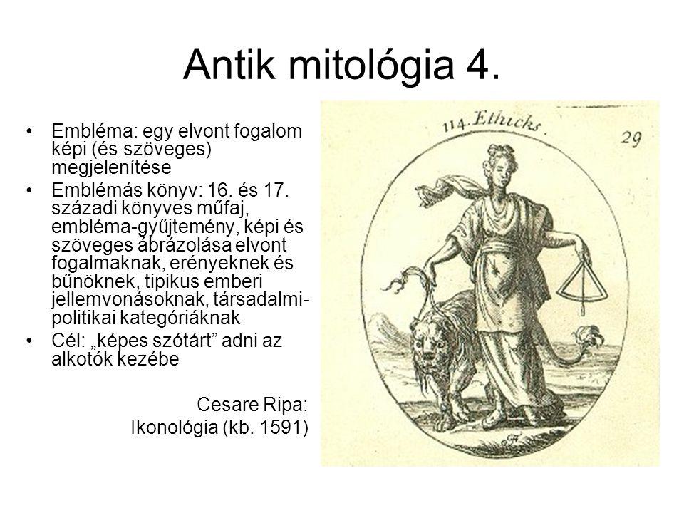 Antik mitológia 4. Embléma: egy elvont fogalom képi (és szöveges) megjelenítése.