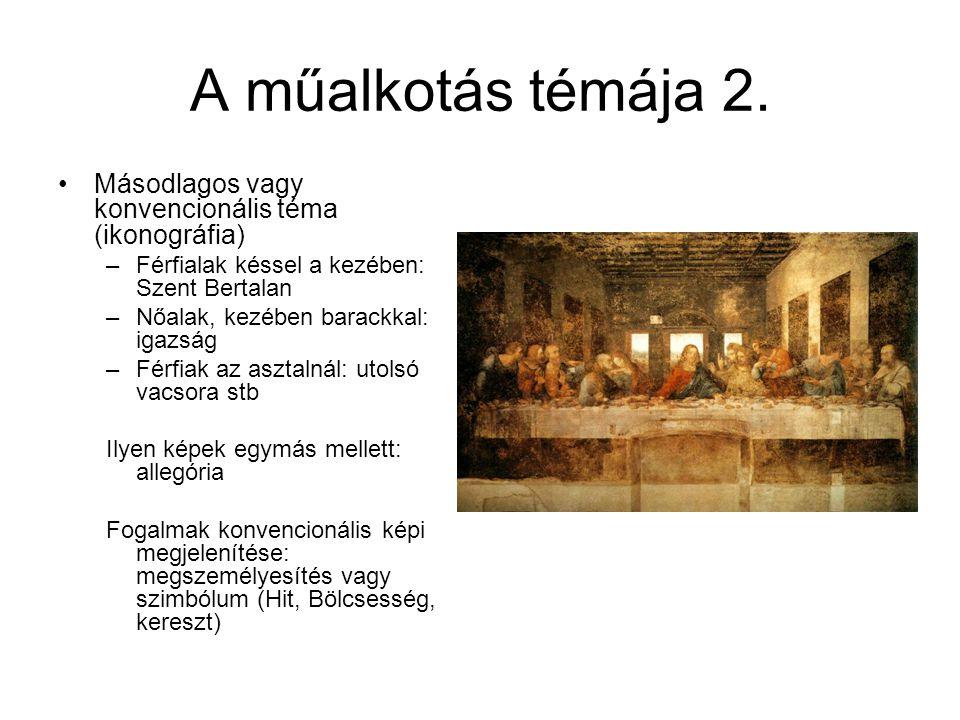 A műalkotás témája 2. Másodlagos vagy konvencionális téma (ikonográfia) Férfialak késsel a kezében: Szent Bertalan.