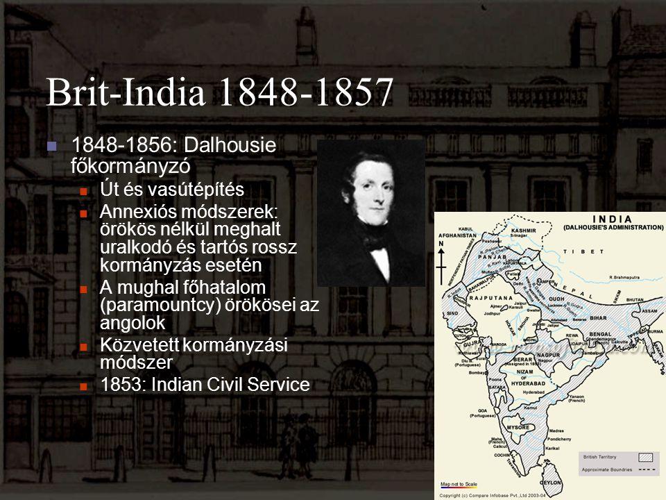Brit-India 1848-1857 1848-1856: Dalhousie főkormányzó