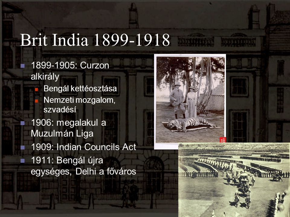 Brit India 1899-1918 1899-1905: Curzon alkirály