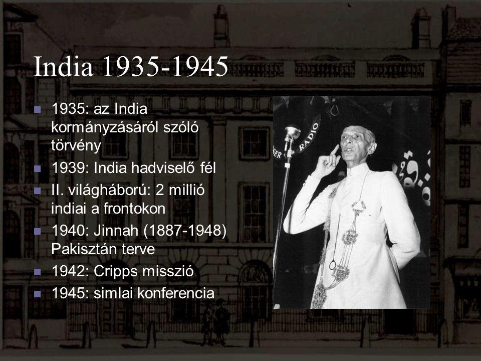 India 1935-1945 1935: az India kormányzásáról szóló törvény