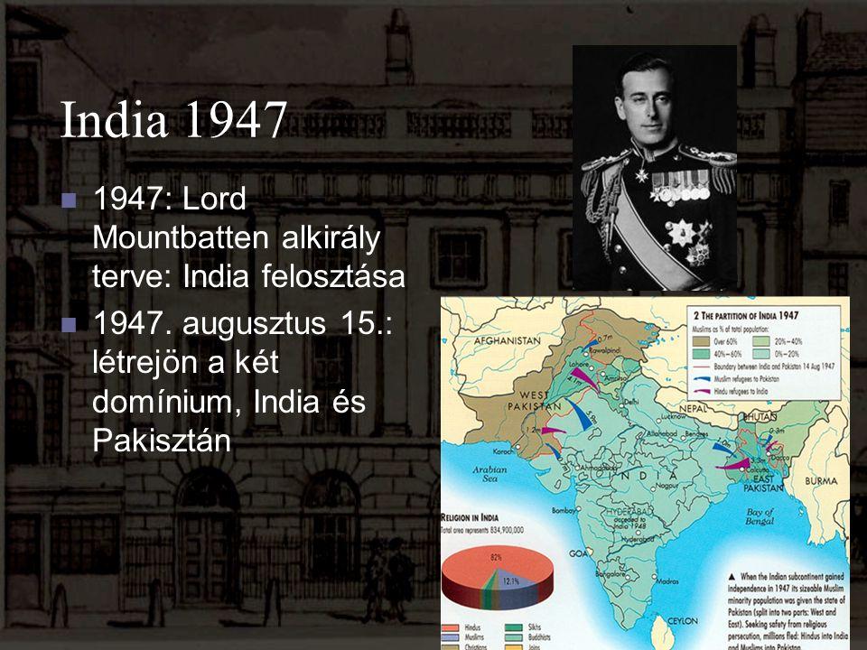 India 1947 1947: Lord Mountbatten alkirály terve: India felosztása