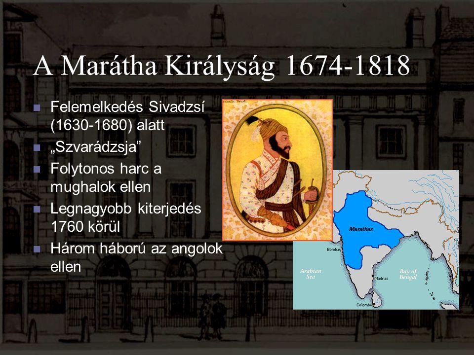 A Marátha Királyság 1674-1818 Felemelkedés Sivadzsí (1630-1680) alatt