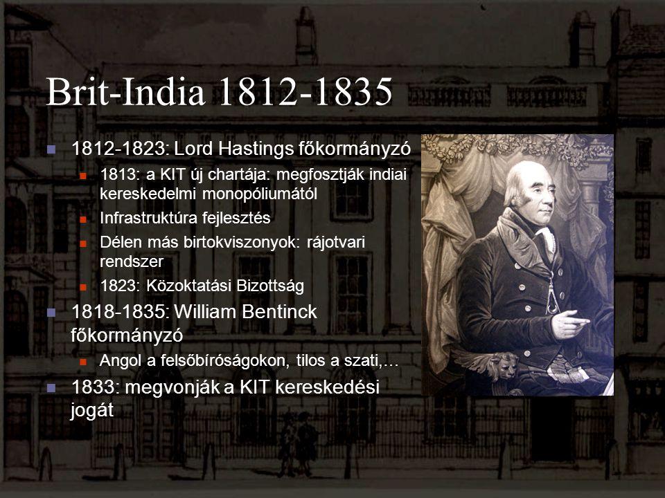 Brit-India 1812-1835 1812-1823: Lord Hastings főkormányzó