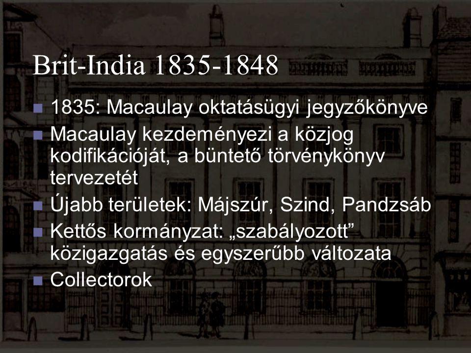 Brit-India 1835-1848 1835: Macaulay oktatásügyi jegyzőkönyve