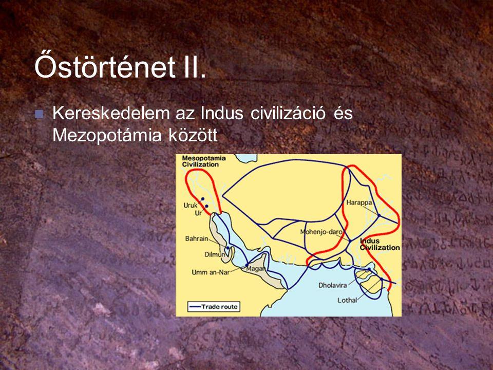 Őstörténet II. Kereskedelem az Indus civilizáció és Mezopotámia között