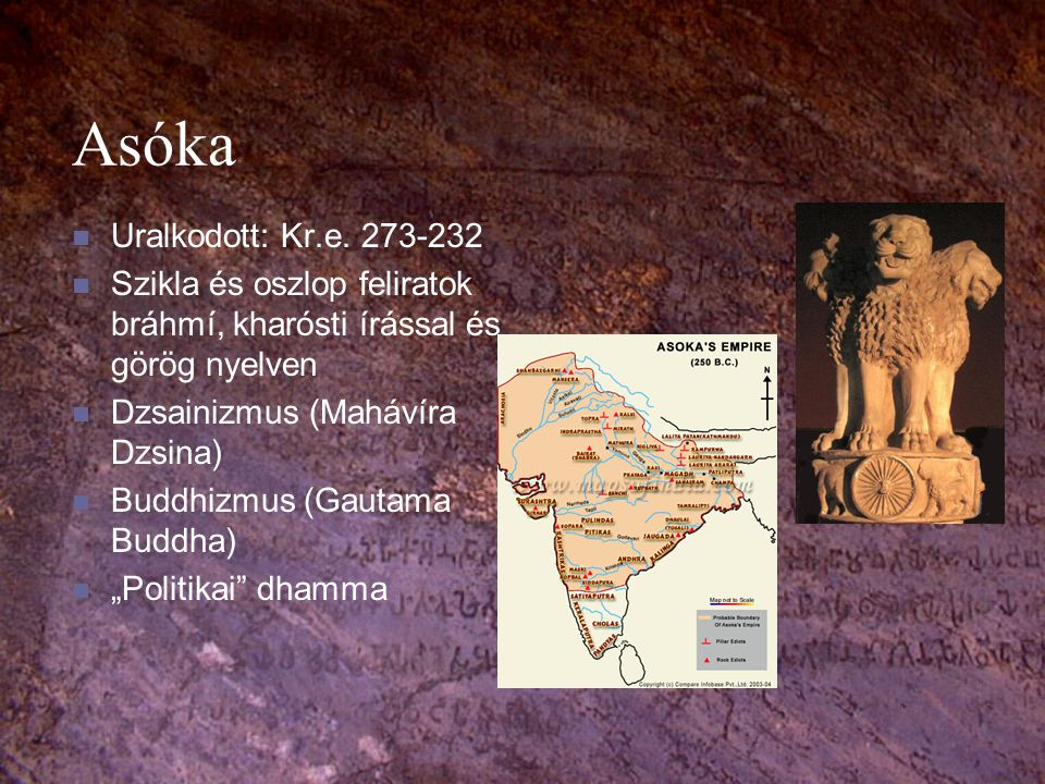 Asóka Uralkodott: Kr.e. 273-232