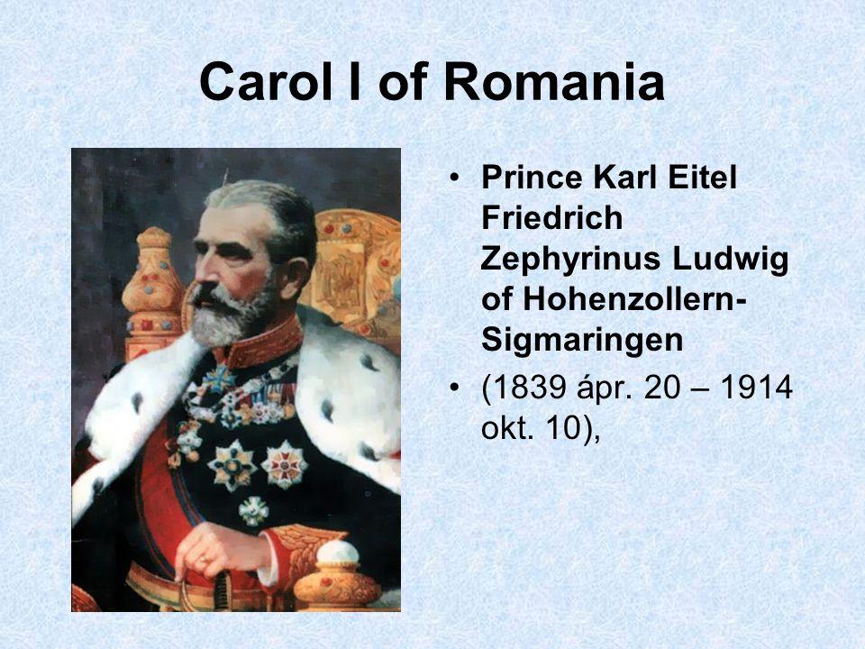 Carol I of Romania Prince Karl Eitel Friedrich Zephyrinus Ludwig of Hohenzollern-Sigmaringen.
