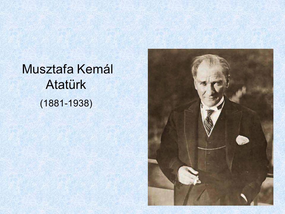 Musztafa Kemál Atatürk (1881-1938)