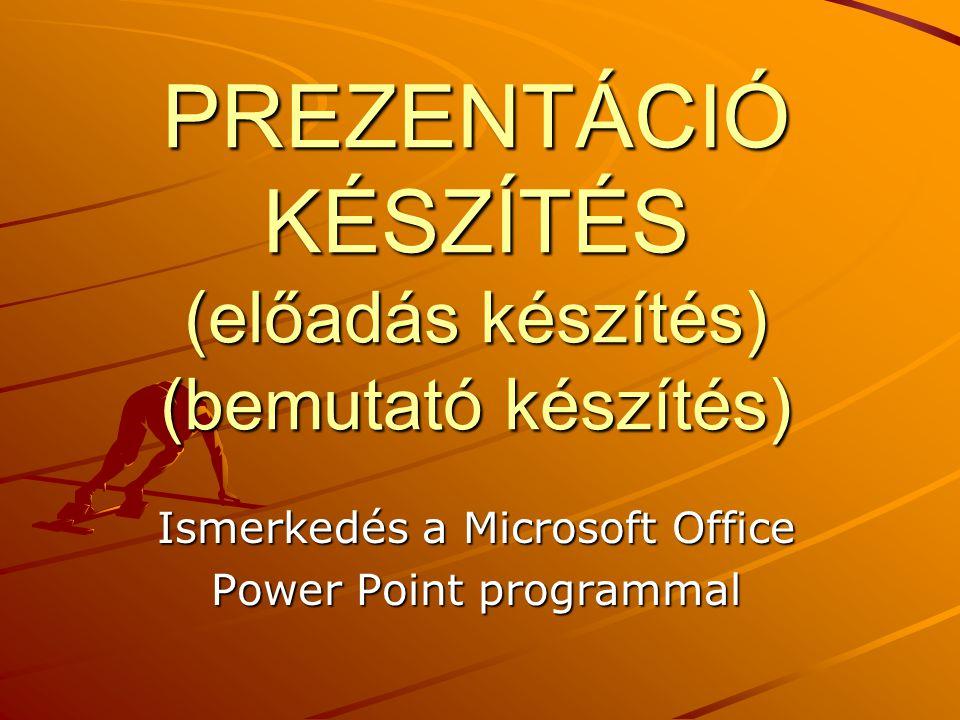 PREZENTÁCIÓ KÉSZÍTÉS (előadás készítés) (bemutató készítés)