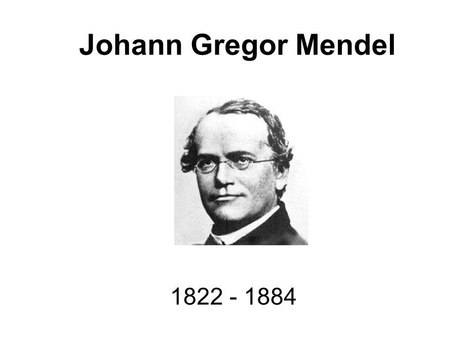 Johann Gregor Mendel 1822 - 1884