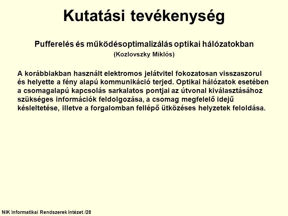 Kutatási tevékenység Pufferelés és működésoptimalizálás optikai hálózatokban. (Kozlovszky Miklós)