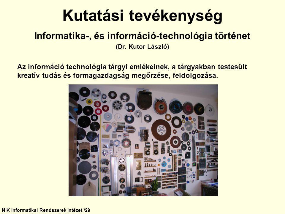 Kutatási tevékenység Informatika-, és információ-technológia történet