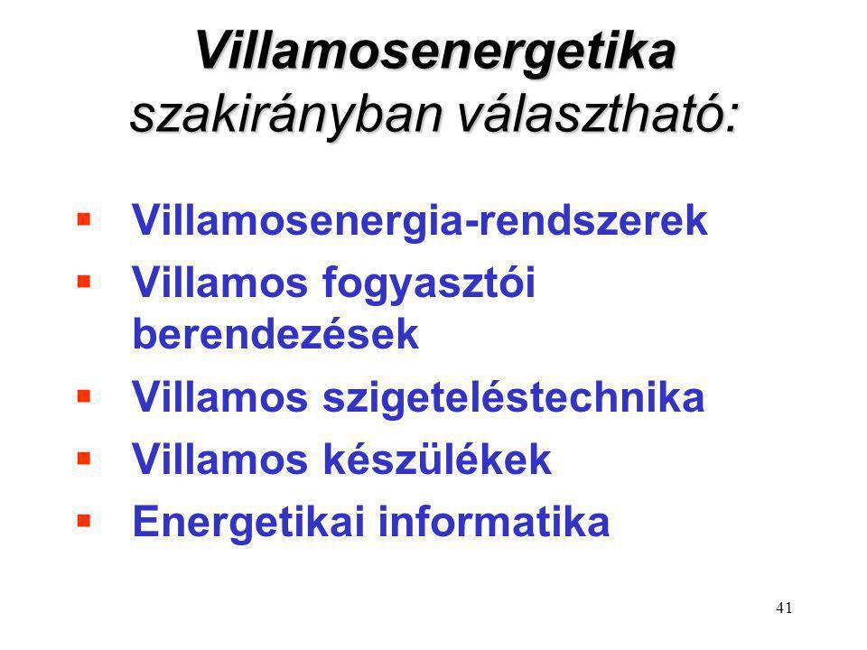 Villamosenergetika szakirányban választható: