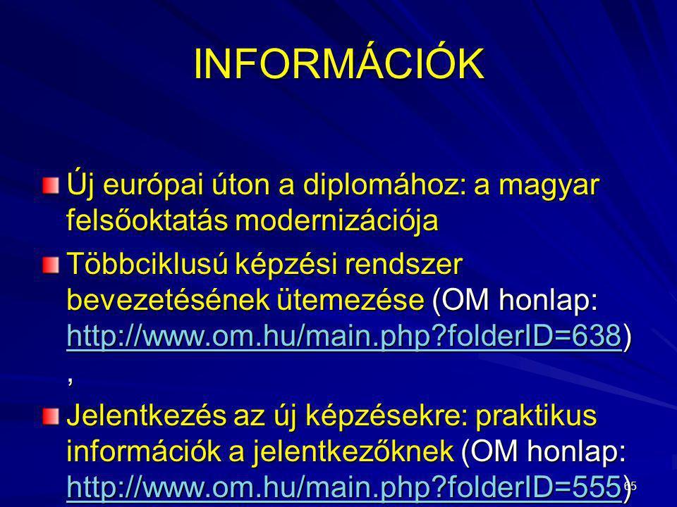 INFORMÁCIÓK Új európai úton a diplomához: a magyar felsőoktatás modernizációja.