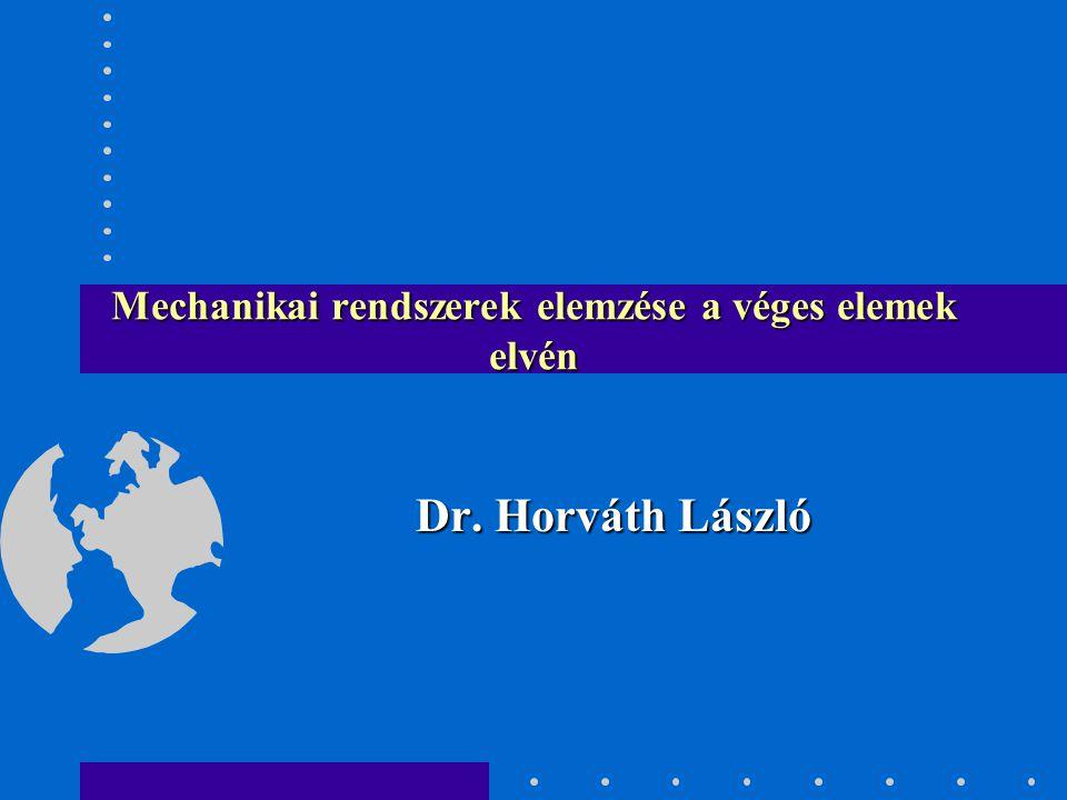 Mechanikai rendszerek elemzése a véges elemek elvén