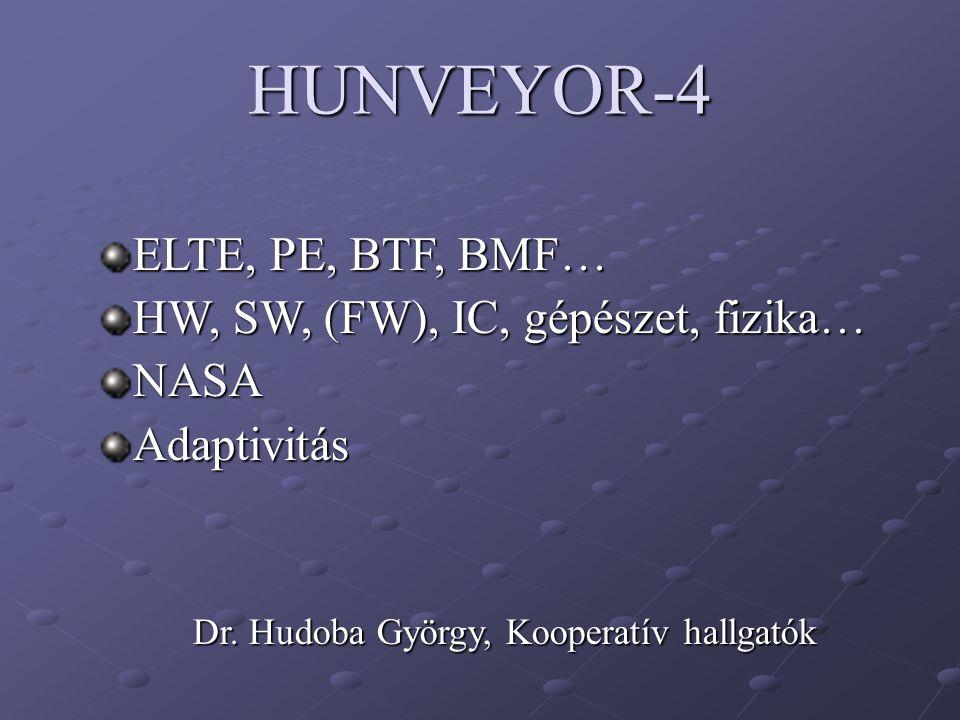 HUNVEYOR-4 ELTE, PE, BTF, BMF… HW, SW, (FW), IC, gépészet, fizika…