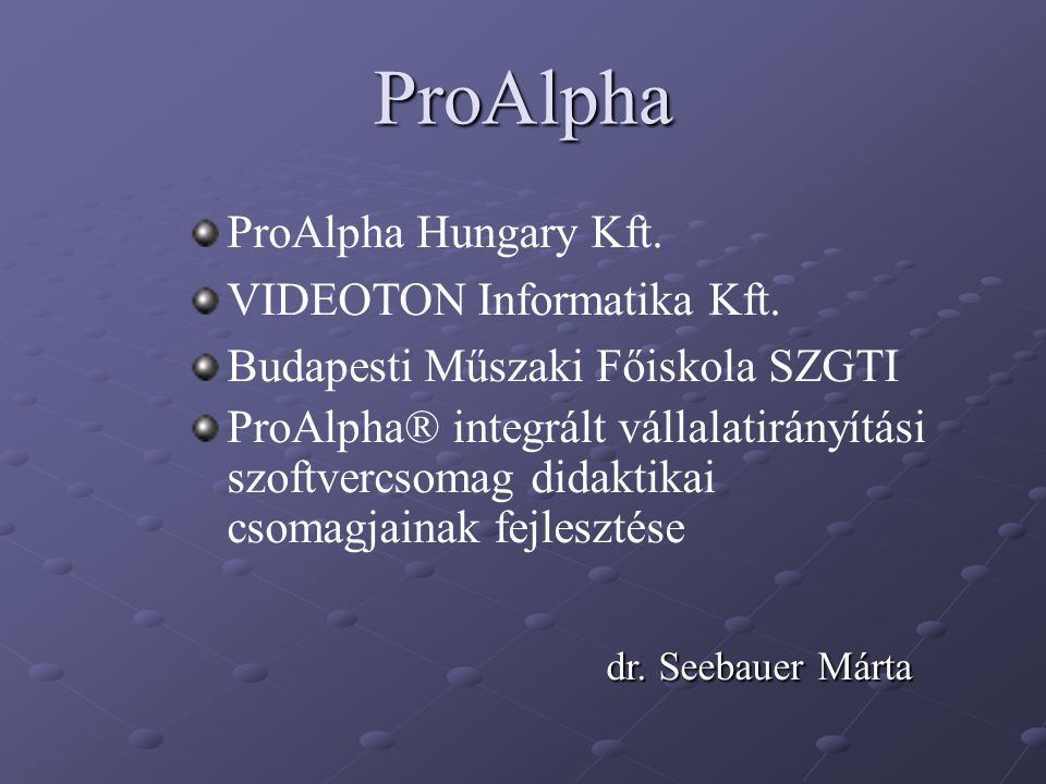 ProAlpha dr. Seebauer Márta ProAlpha Hungary Kft.